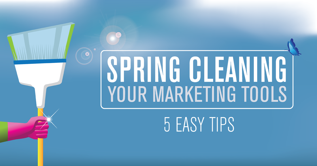 Spring Cleaning Your Marketing Tools 5 Easy Tips All